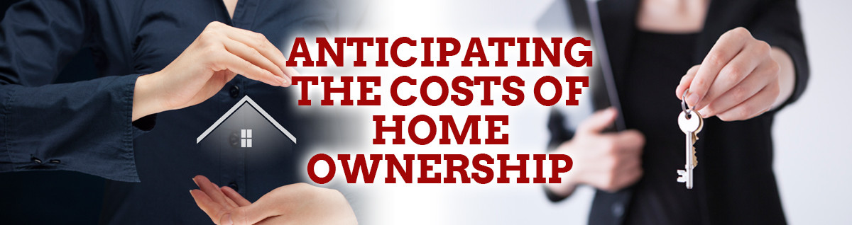 ANTICIPATING COSTS OF HOME OWNERSHIP