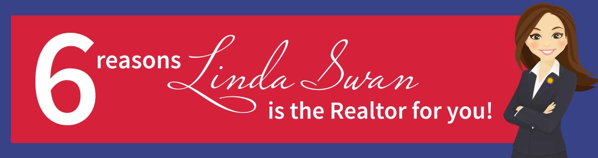 6 Reason Linda Swan is the Best Realtor